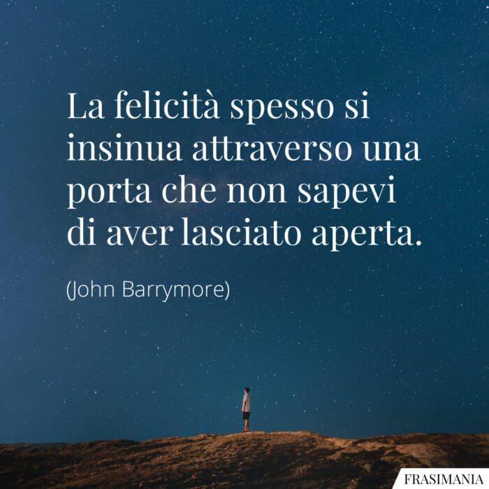 Frasi felicità porta aperta Barrymore