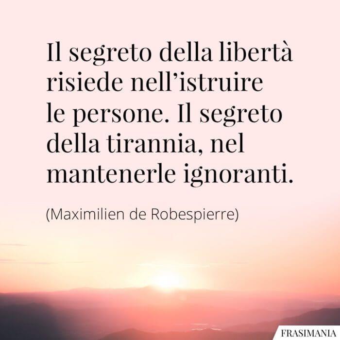 Frasi libertà istruire ignoranti Robespierre