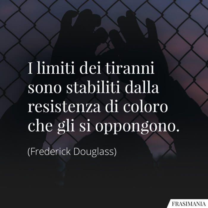 Frasi tiranni resistenza Douglass