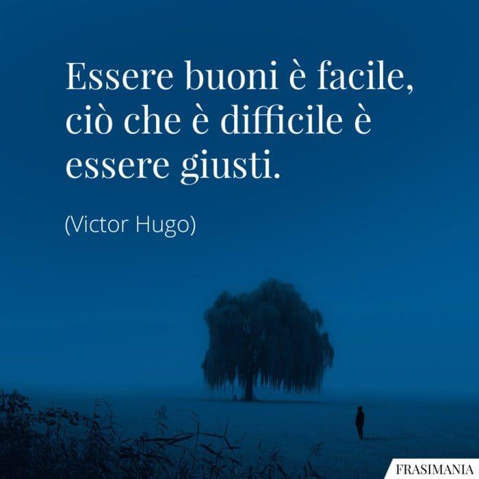 Frasi buoni facile difficile giusti Hugo