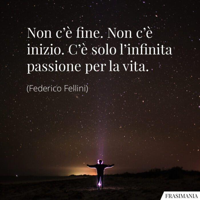 Frasi infinita passione vita Fellini