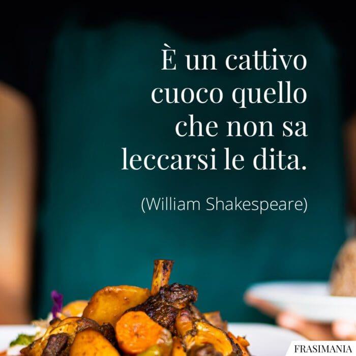 Frasi cattivo cuoco Shakespeare