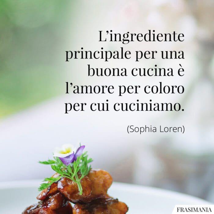 Frasi ingrediente cucina amore Loren