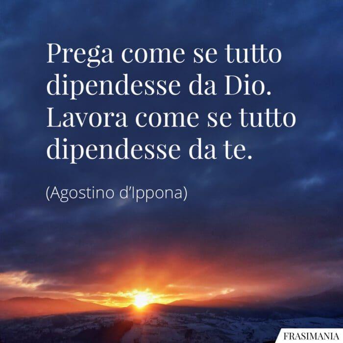 Frasi prega Dio lavora Agostino