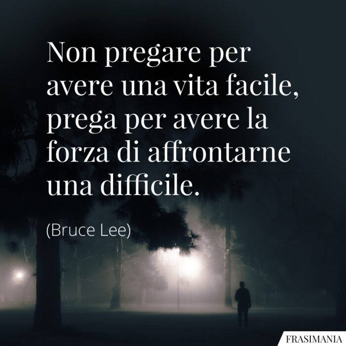 Frasi pregare vita difficle Lee
