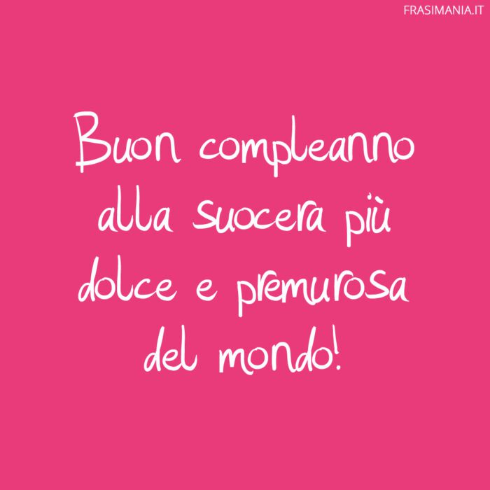 Frasi compleanno suocera dolce