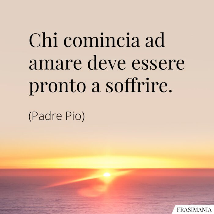 Frasi amare soffrire Padre Pio