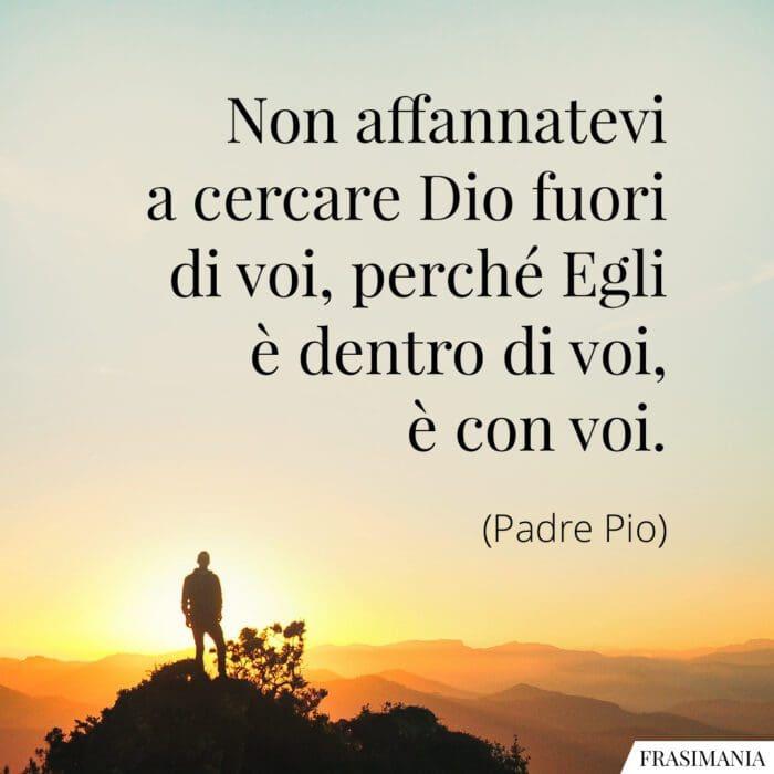 Frasi Dio fuori dentro Padre Pio