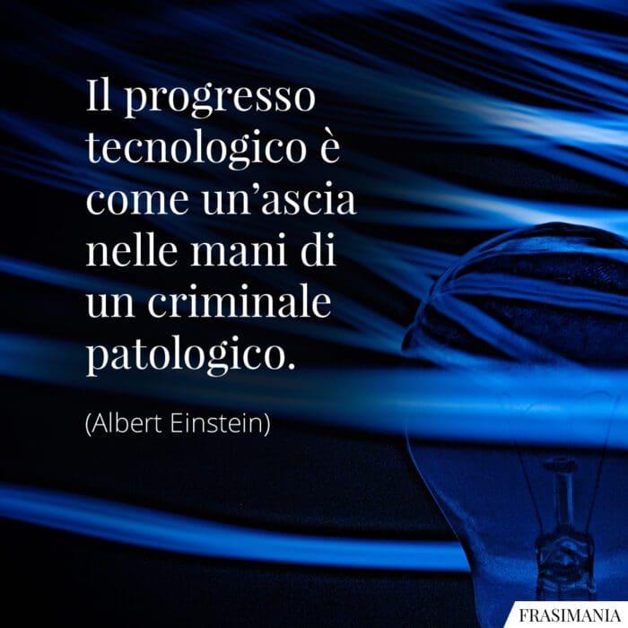 Frasi progresso tecnologico Einstein
