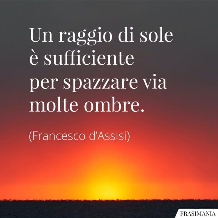 Frasi sole ombre Francesco Assisi