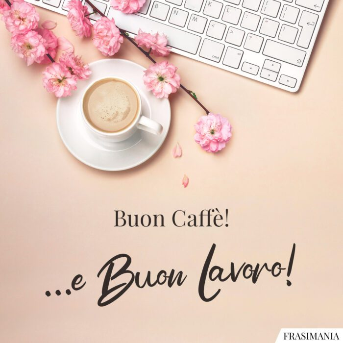 Buon lavoro caffè