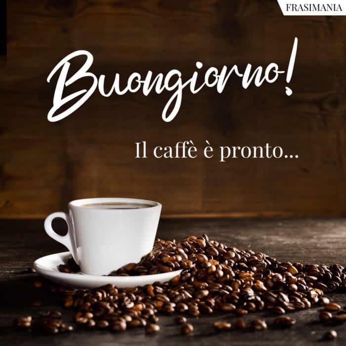Buongiorno caffè pronto