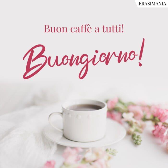 Buongiorno caffè tutti