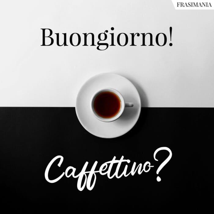 Buongiorno caffettino