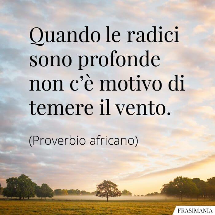 Frasi radici vento proverbio africano