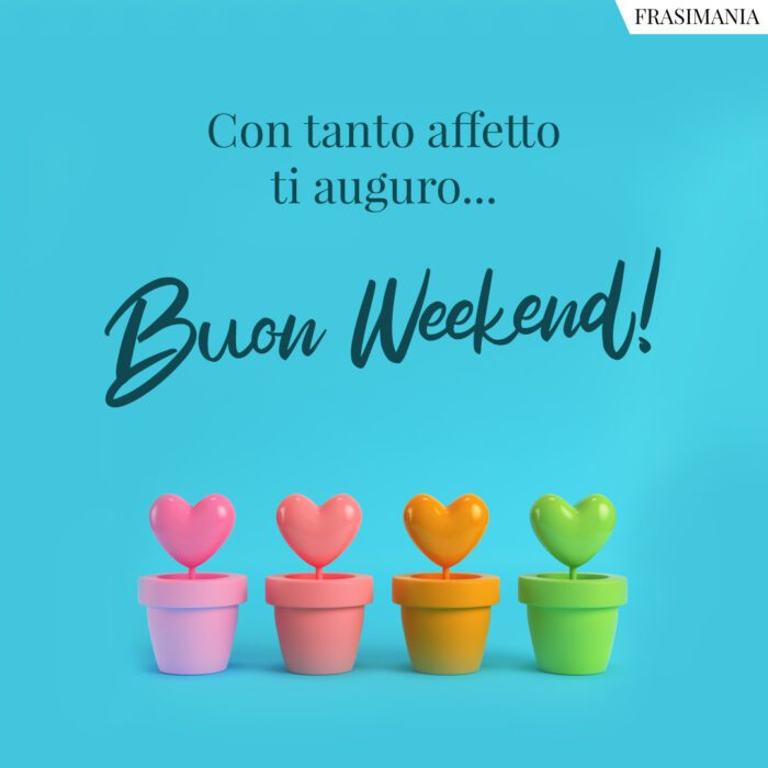 Buon weekend affetto