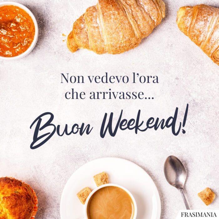 Buon weekend arrivasse