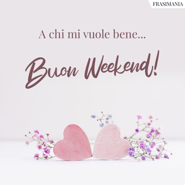 Buon weekend bene