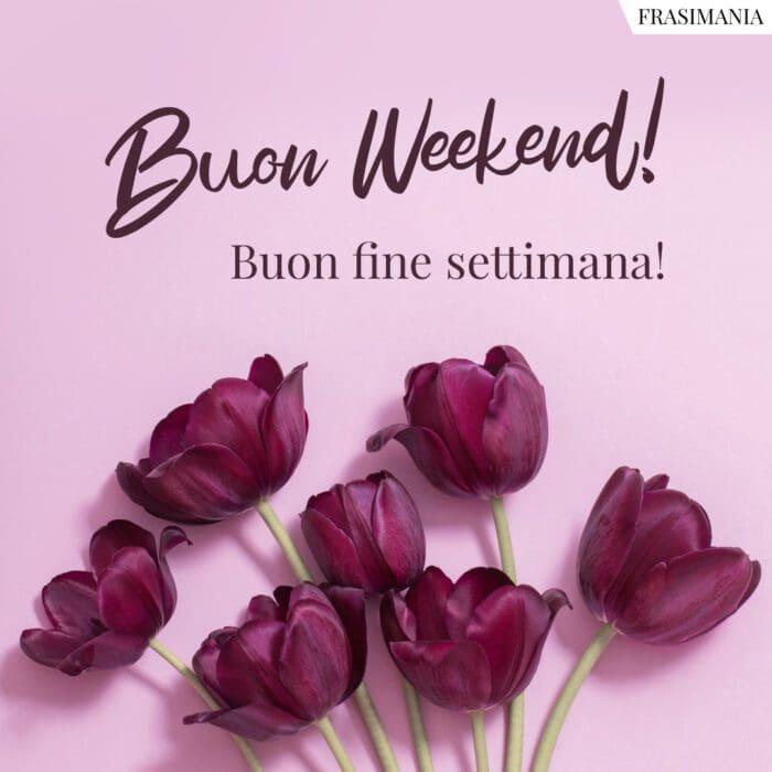Buon weekend fine settimana