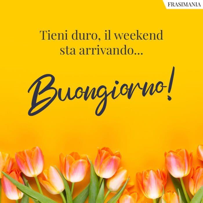 Buongiorno weekend arrivando