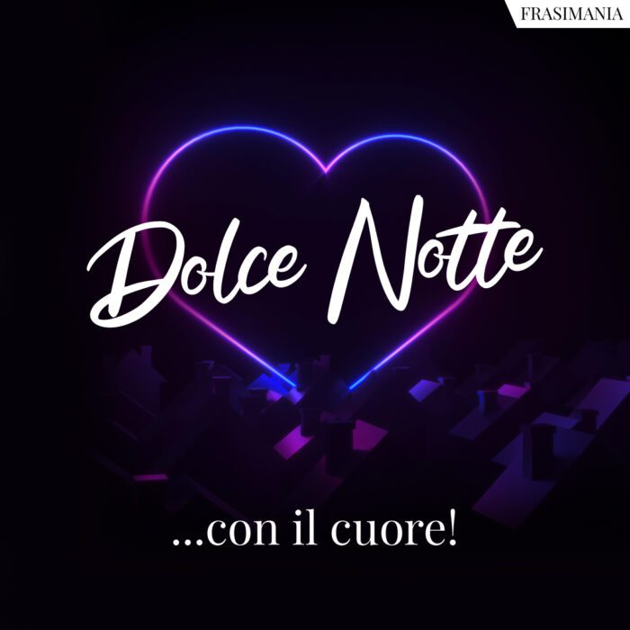 Dolce notte cuore
