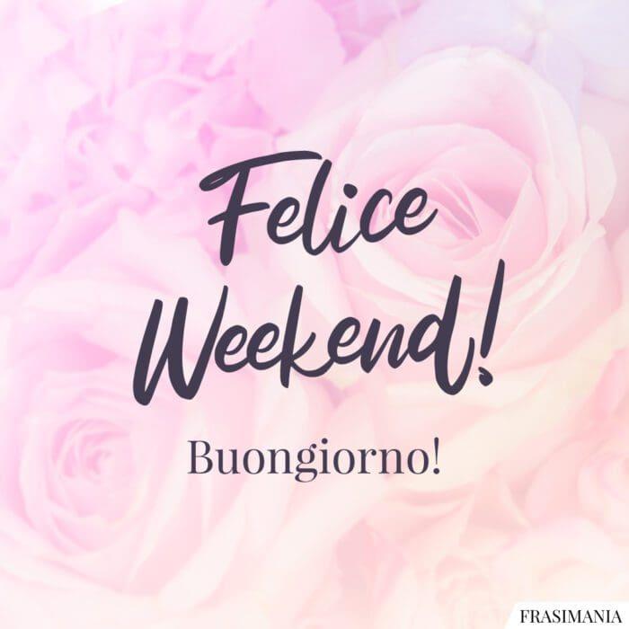 Felice weekend buongiorno