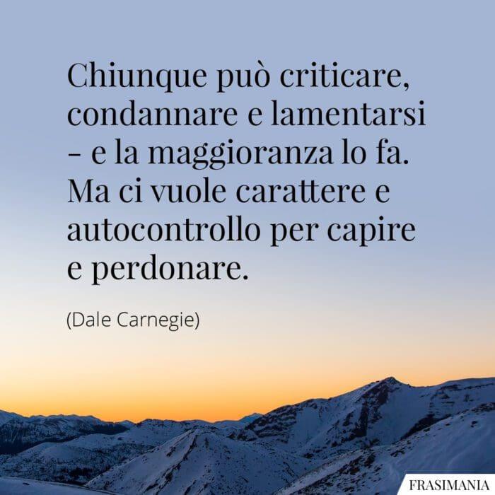 Frasi capire perdonare Carnegie