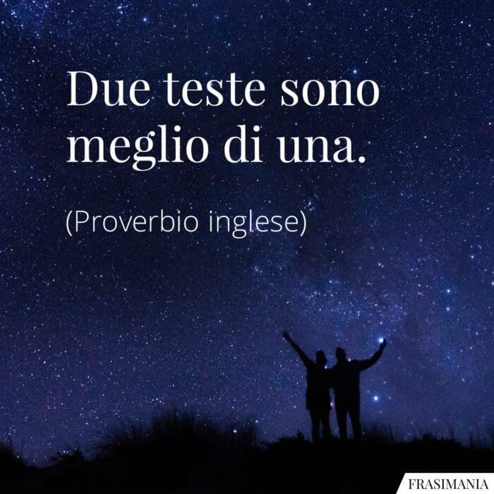 Frasi due teste proverbio inglese