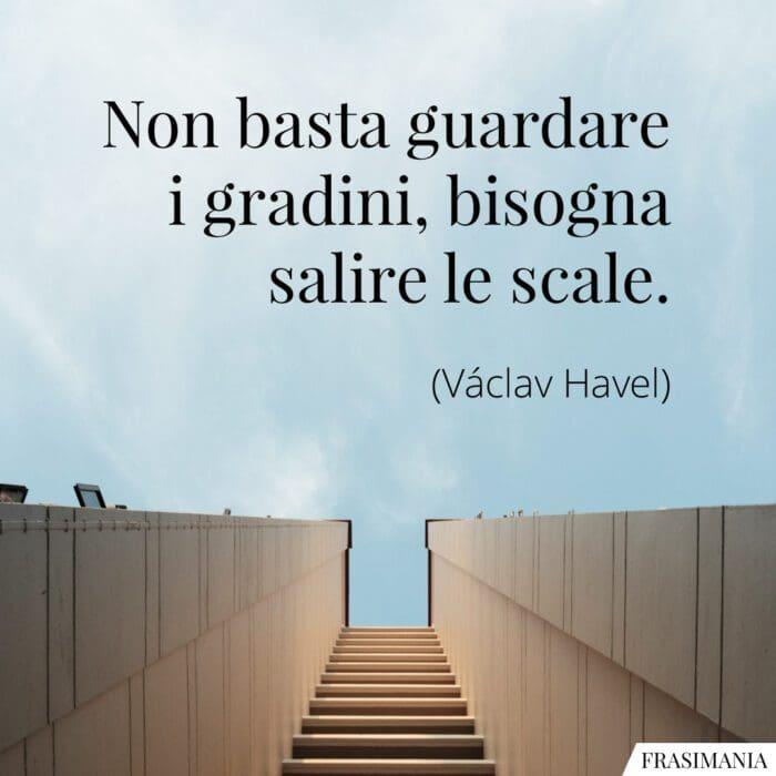 Frasi gradini scale Havel