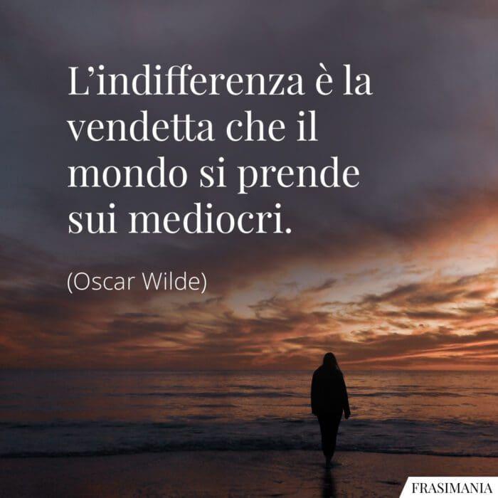 Frasi indifferenza vendetta mediocri Wilde