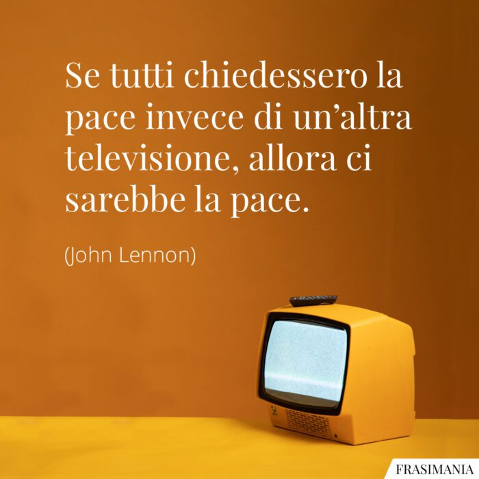 Frasi pace televisione Lennon