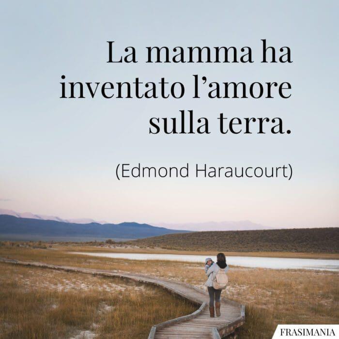 Frasi mamma amore terra Haraucourt