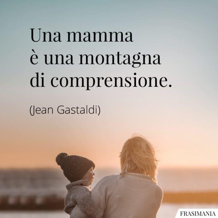 Frasi mamma comprensione Gastaldi