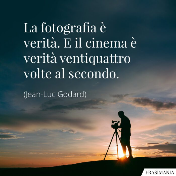 Frasi fotografia verità cinema Godard