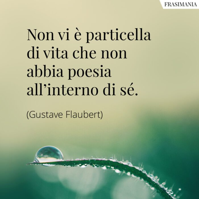 Frasi particella vita poesia Flaubert