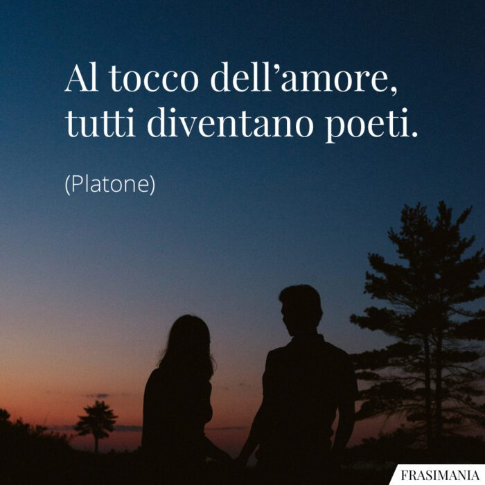 Frasi tocco amore poeti Platone